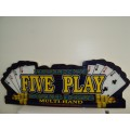 Five Play Plexi Casino Sign